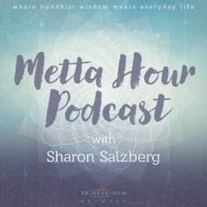 metta hour podcast w/ sharon salzberg & rev. angel kyodo williams